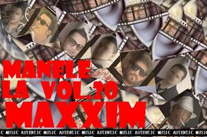 MANELE LA MAXXIM VOL.20