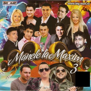 Descarca Manele la Maxim (2013) - Album [Vol. 3]