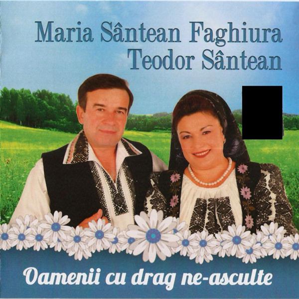 Maria Santean Faghiura & Teodor Santean (2014) - Oamenii cu drag neasculte [Album]