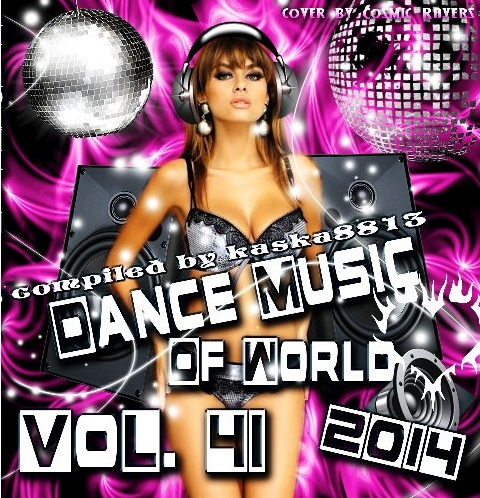 Descarca Dance Music Of World (2014) - Album [Vol. 41]