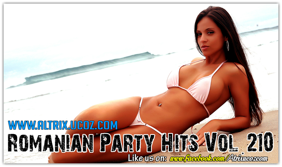 Descarca Romanian Party Hits (2014) - Album [Vol. 210]