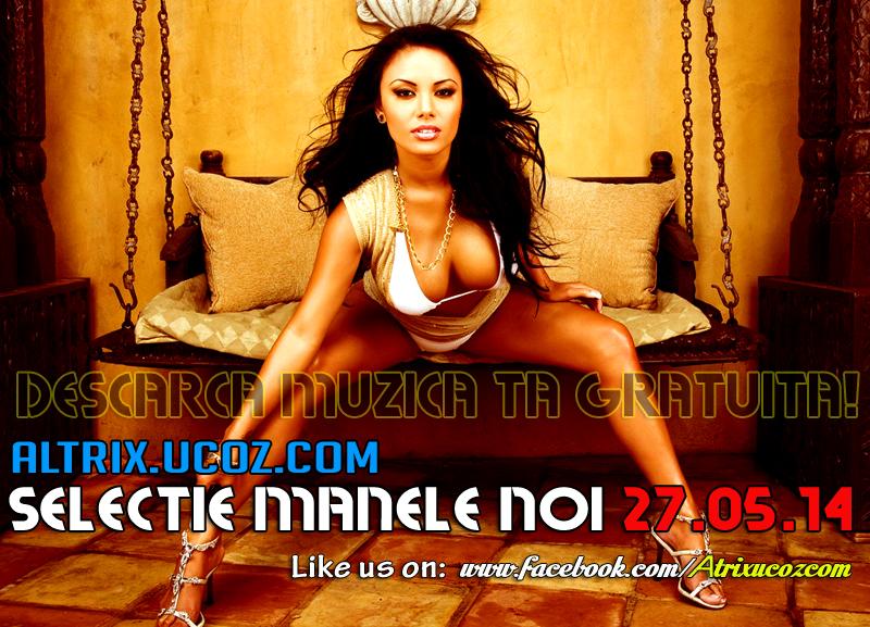 Descarca Selectie Manele Noi (27.05.14) [Album]