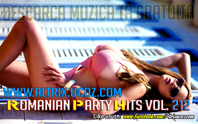 Descarca Romanian Party Hits (2014) - Album [Vol. 212]