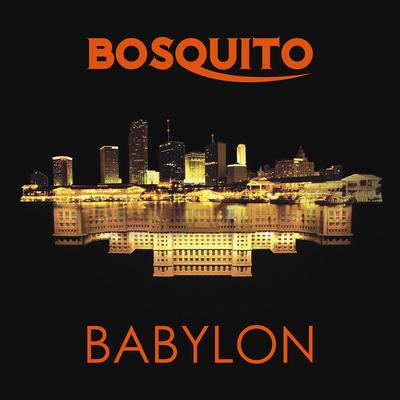 Bosquito (2014) - Babylon [Album]