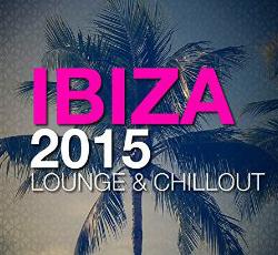 Descarca gratuit albumul Ibiza (2015) Lounge & Chillout [ORIGINAL ALBUM]