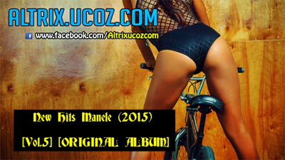 Descarca gratuit albumul New Hits Manele (2015) [Vol.5] [ORIGINAL ALBUM]