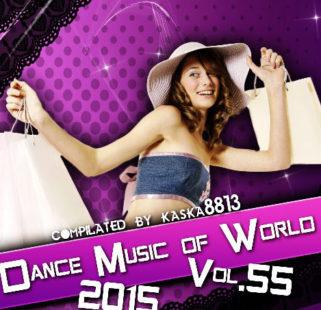 Descarca gratuit albumul VA - Dance Music Of World Vol.55 (2015)