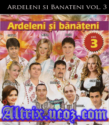 descarca Ardeleni si Banateni vol. 3