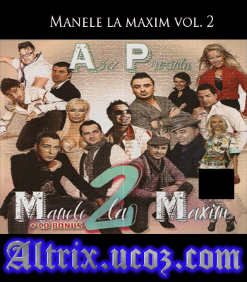 descarca Manele la maxim vol. 2